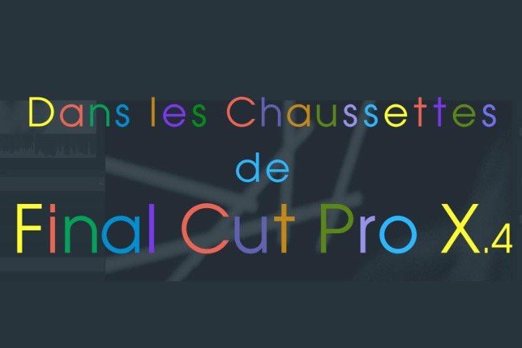 Maîtrisez Final Cut Pro X 10.4.4 en enfilant les dernières Chaussettes