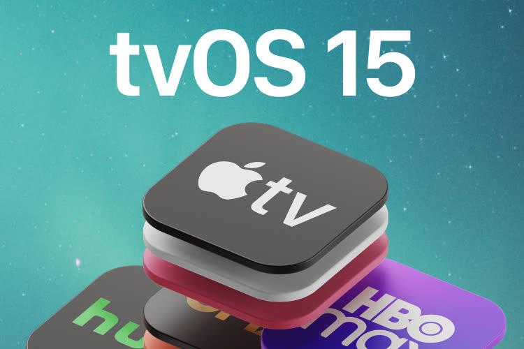 AppleTV : les nouveautés de tvOS 15 disponibles pour tous !