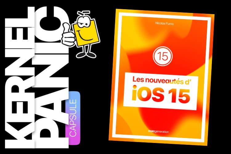 Les grosses nouveautés d'iOS 15 à écouter dans Kernel Panic !